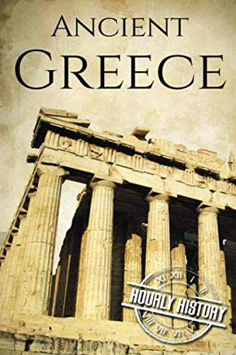 Ancient Greece By Hourly History