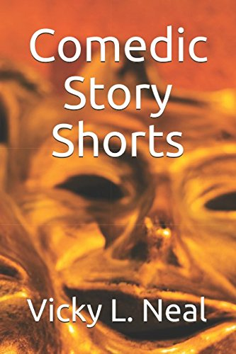 Comedic Story Shorts By Vicky L. Neal