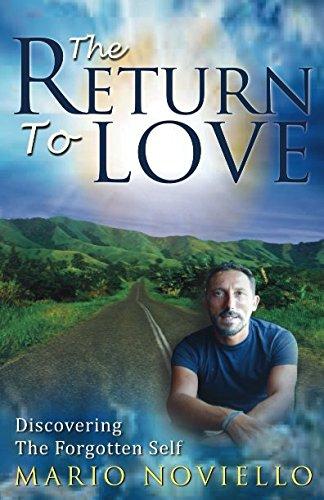 The Return To Love: Discovering the forgotten self By Mario Noviello