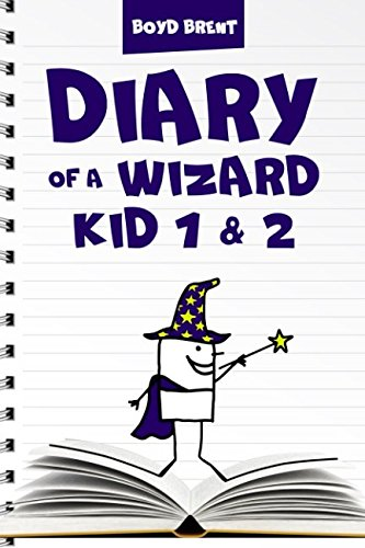 Diary of a Wizard Kid 1 & 2 By Boyd Brent