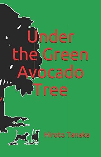 Under the Green Avocado Tree By Hiroto Tanaka