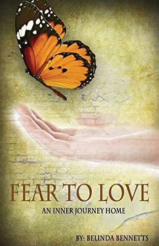 Fear to Love By Belinda Bennetts