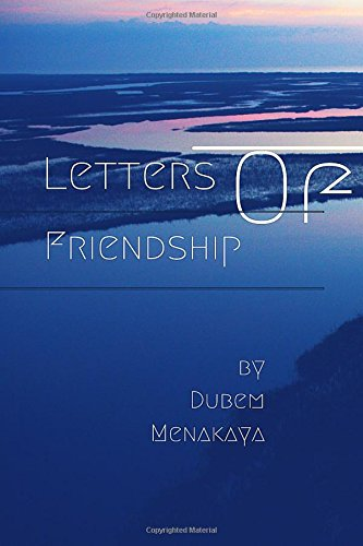 Letters Of Friendship By Dubem Menakaya