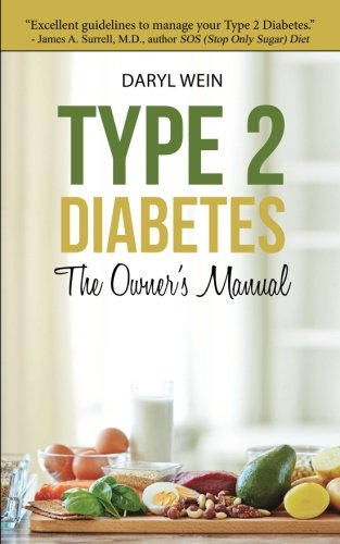 Type 2 Diabetes The Owner's Manual By Daryl Wein Pa