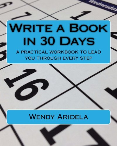 write a book in 30 days a practical workbook to lead you