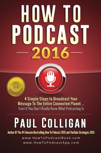 How to Podcast 2016 By Paul Colligan