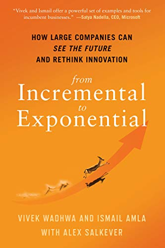 From Incremental to Exponential By Vivek Wadhwa