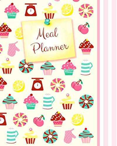 """Meal Planner: Weekly Menu Planner with Grocery List [ Softback * Large (8"""" X 10"""") * 52 Spacious Records & More * Cupcakes & Candy ] By Smart Bookx"""