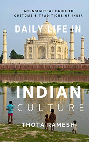 Daily Life in Indian Culture By Ramesh Thota