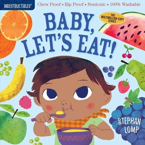 Indestructibles: Baby, Let's Eat! von Stephan Lomp