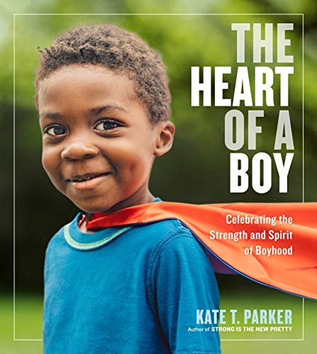 Heart of a Boy, The By Kate T. Parker