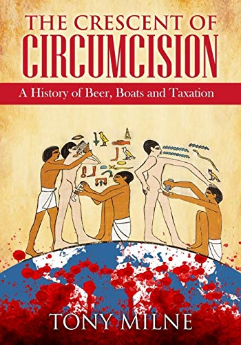 The Crescent of Circumcision By Tony Milne