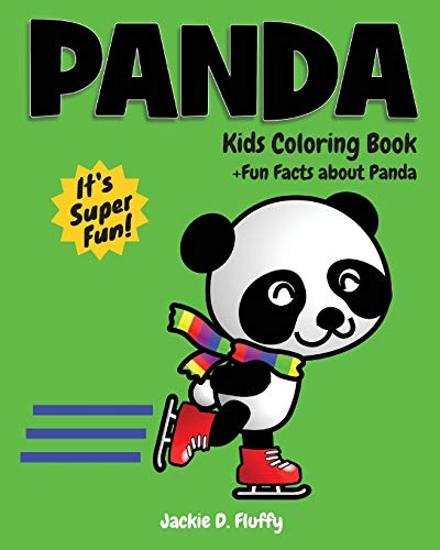 Panda Kids Coloring Book +Fun Facts about Panda By Jackie D Fluffy