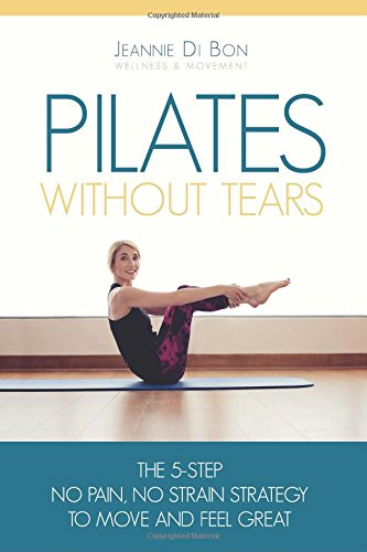 Pilates Without Tears By Jeannie Di Bon