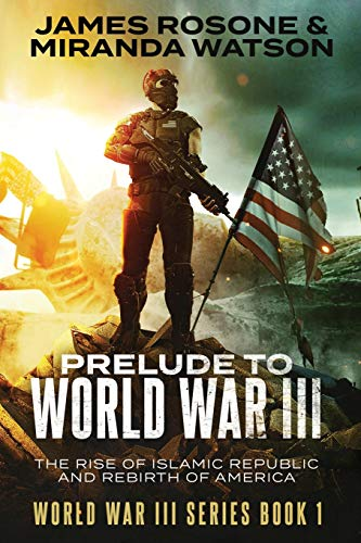 Prelude to World War Three By Miranda Watson