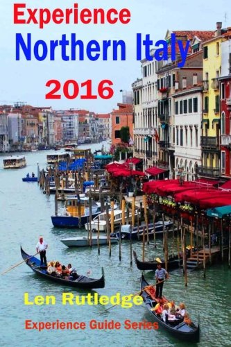 Experience Northern Italy 2016 By Phensri Rutledge