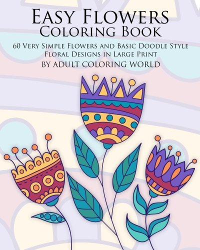 Easy Flowers Coloring Book By Adult Coloring World