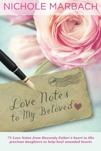 Love Notes to My Beloved By Nichole Marbach