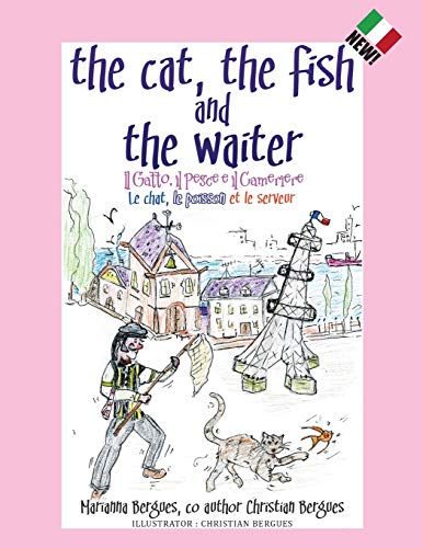The Cat, the Fish and the Waiter (Italian Edition) By Marianna Bergues