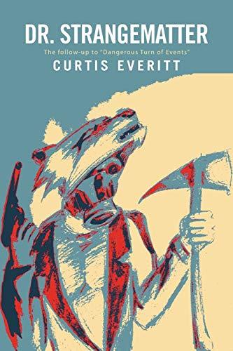 Dr. Strangematter By Curtis Everitt