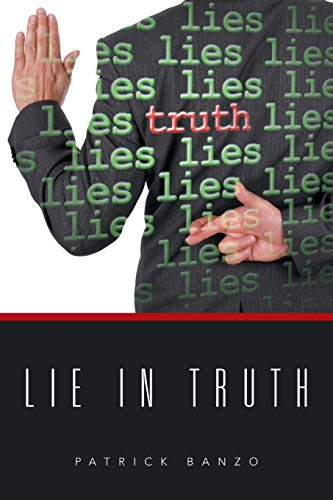 Lie in Truth By Patrick Banzo
