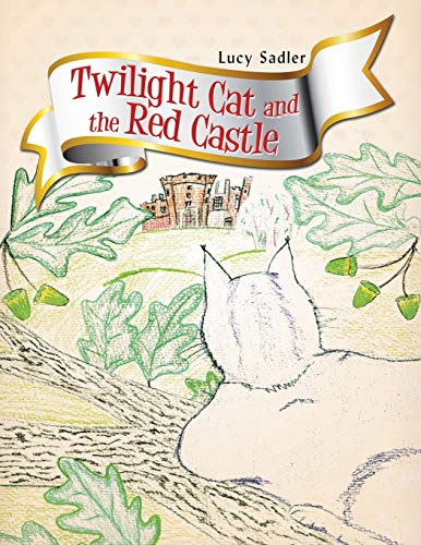Twilight Cat and the Red Castle By Lucy Sadler