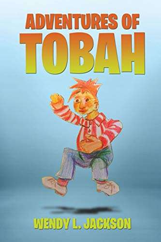 Adventures of Tobah By Wendy L Jackson