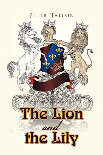 The Lion and the Lily By Peter Tallon