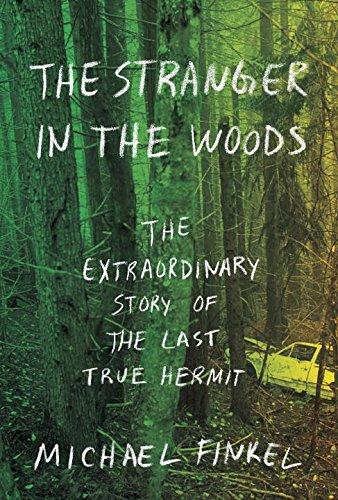 The Stranger in the Woods von Michael Finkel
