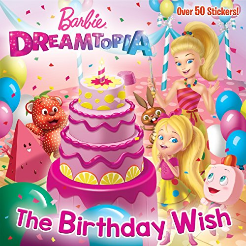 The Birthday Wish (Barbie Dreamtopia) By Random House