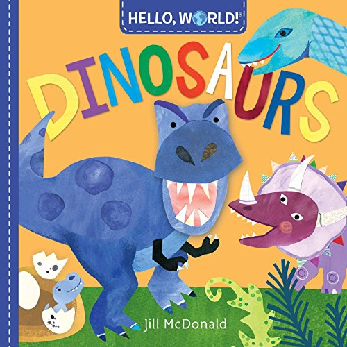 Hello, World! Dinosaurs By Jill McDonald