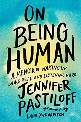 On Being Human By Jennifer Pastiloff