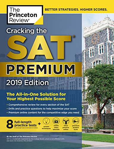 Cracking the SAT Premium Edition with 8 Practice Tests, 2019 By Princeton Review
