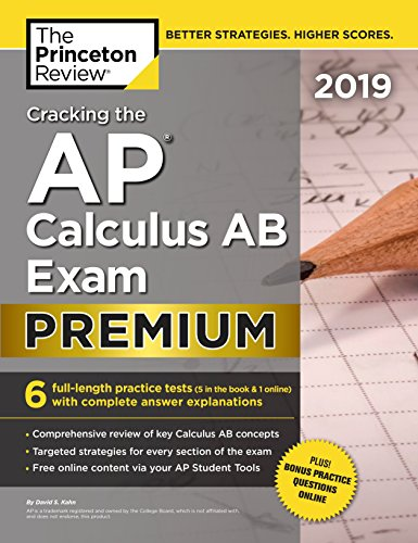 Cracking the AP Calculus AB Exam 2019 By Princeton Review