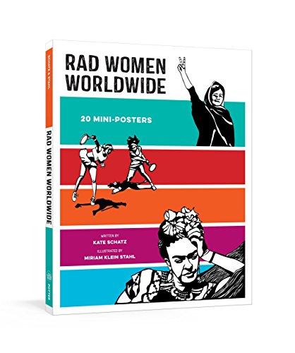 Rad Women Worldwide: 20 Mini-Posters By Kate Schatz