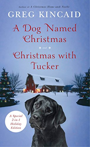 A Dog Named Christmas and Christmas with Tucker By Gregory D. Kincaid