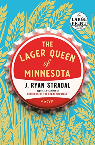 The Lager Queen of Minnesota By J. Ryan Stradal