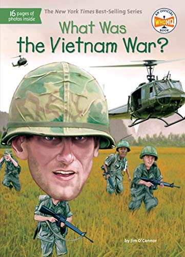 What Was the Vietnam War? By Jim O'Connor