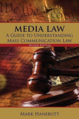 Media Law: A Guide to Understanding Mass Communication Law By Mark P. Hanebutt