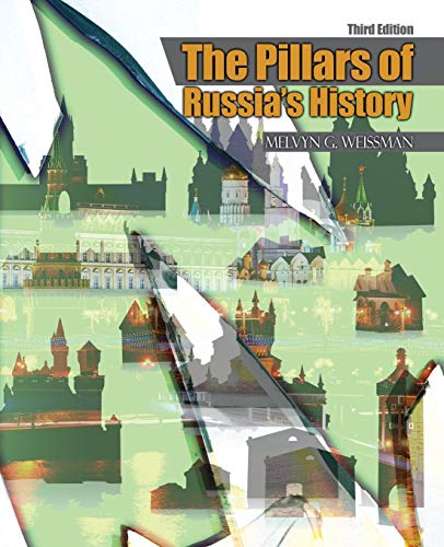 The Pillars of Russia's History By Melvyn Weissman