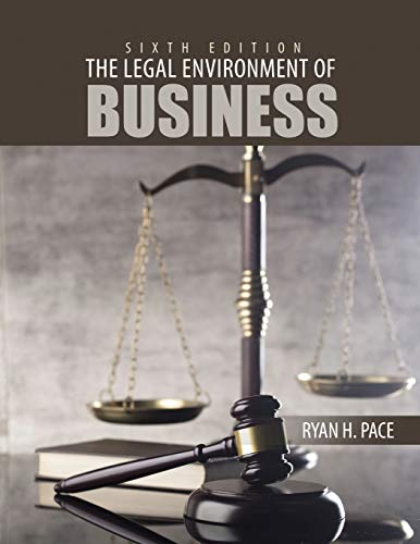 The Legal Environment of Business By Ryan Pace