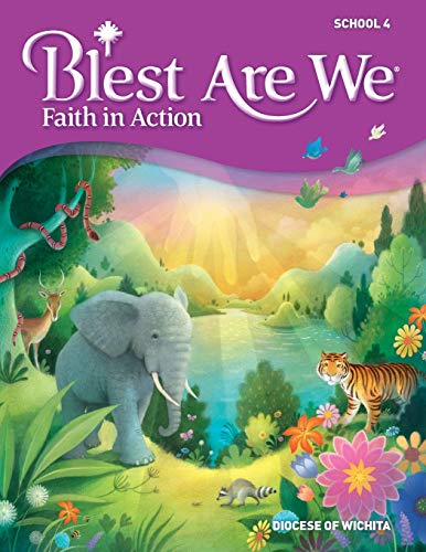 Blest Are We Faith in Action, Wichita: Grade 4 Student Edition By RCL Benziger