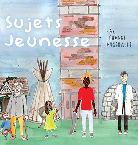 Sujets Jeunesse By Johanne Arsenault