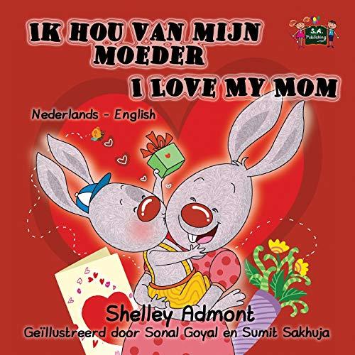 Ik hou van mijn moeder I Love My Mom By Shelley Admont