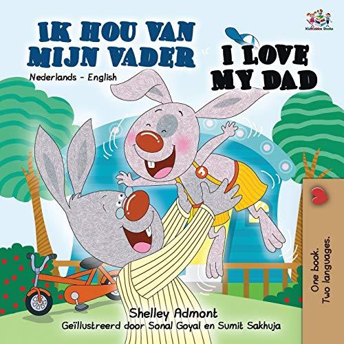I Love My Dad (Dutch English Bilingual Book) By Shelley Admont