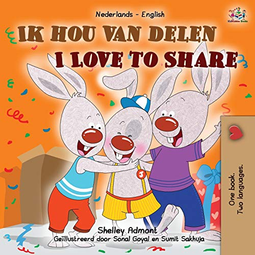 I Love to Share (Dutch English Bilingual Children's Book) By Shelley Admont