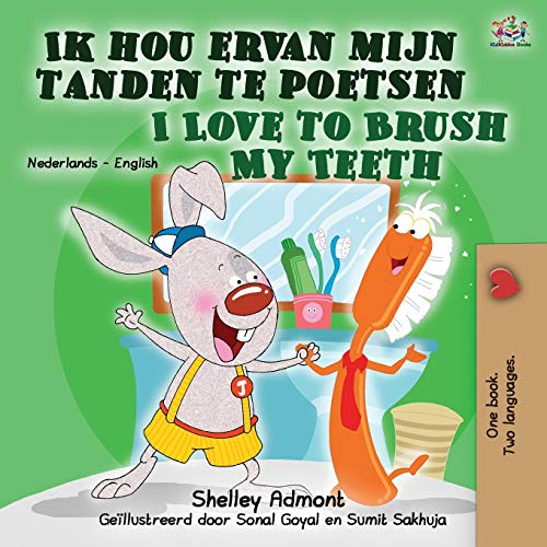 I Love to Brush My Teeth (Dutch English Bilingual Book for Kids) By Shelley Admont