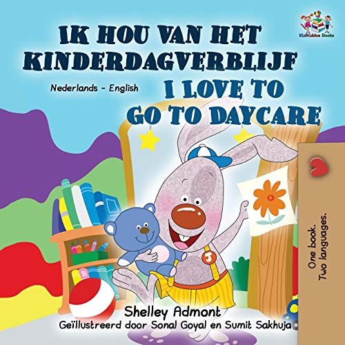 I Love to Go to Daycare (Dutch English Bilingual Book for Kids) By Shelley Admont