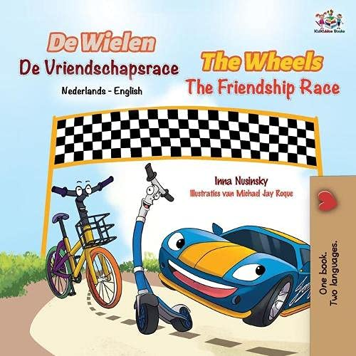 The Wheels The Friendship Race (Dutch English Bilingual Book for Kids) By Kidkiddos Books