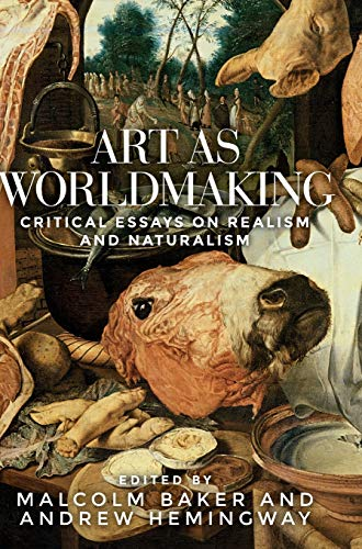 Art as Worldmaking By Malcolm Baker (Distinguished Professor)